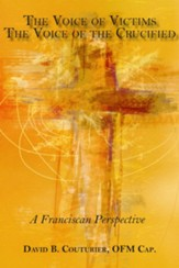 The Voice of Victims, The Voice of the Crucified: A Franciscan Perspective - eBook
