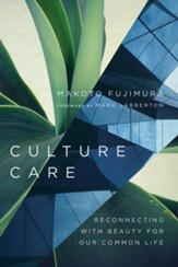 Culture Care: Reconnecting with Beauty for Our Common Life - eBook
