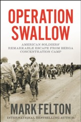 Operation Swallow: American Soldiers' Remarkable Escape from Berga Concentration Camp - eBook