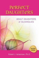 Perfect Daughters: Adult Daughters of Alcoholics - eBook
