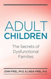 Adult Children Secrets of Dysfunctional Families: The Secrets of Dysfunctional Families - eBook