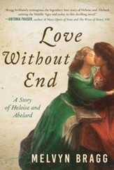 Love Without End: A Story of Heloise and Abelard - eBook