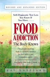 Food Addiction: The Body Knows: Revised & Expanded Edition by Kay Sheppard - eBook