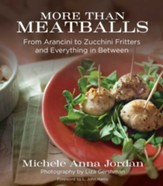 More Than Meatballs: From Arancini to Zucchini Fritters and Everything in Between - eBook