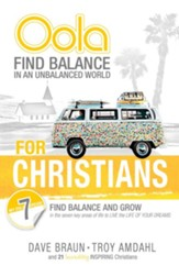 Oola for Christians: Find Balance in an Unbalanced World-Find Balance and Grow in the 7 Key Areas of Life to Live the Life of Your Dreams - eBook