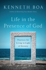 Life in the Presence of God: Practices for Living in Light of Eternity - eBook