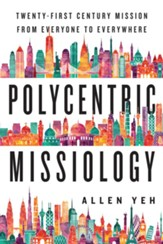 Polycentric Missiology: 21st-Century Mission from Everyone to Everywhere - eBook