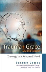 Trauma and Grace, 2nd Edition: Theology in a Ruptured World - eBook