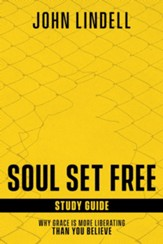Soul Set Free Study Guide: Why Grace is More Liberating than You Believe - eBook