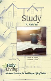 Holy Living Series: Study: Spiritual Practices for Building a Life of Faith - eBook