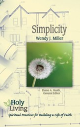 Holy Living Series: Simplicity: Spiritual Practices for Building a Life of Faith - eBook