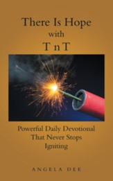 There Is Hope with T N T: Powerful Daily Devotional That Never Stops Igniting - eBook