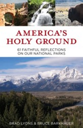America's Holy Ground: 61 Faithful Reflections on Our National Parks - eBook