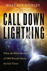 Call Down Lightning: What the Welsh Revival of 1904 Reveals About the End Times - eBook