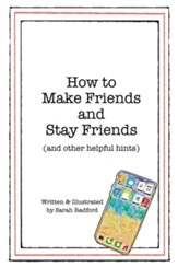 How To Make Friends And Stay Friends: (and other helpful hints) - eBook