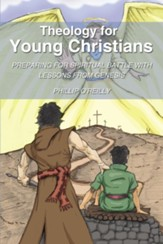 Theology for Young Christians: Preparing for Spiritual Battle with Lessons from Genesis - eBook