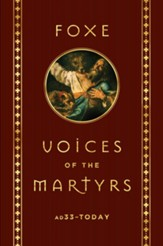 Voices of the Martyrs: AD 33 to Today - eBook