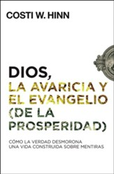 Dios, la avaricia y el evangelio (de la prosperidad)  [God, Greed, and the (Prosperity) Gospel] eBook
