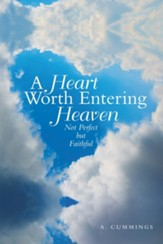 A Heart Worth Entering Heaven: Not Perfect but Faithful - eBook