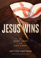 Jesus Wins: The Good News of the End Times - eBook