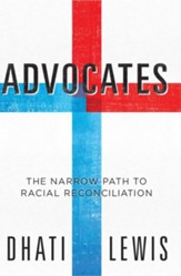 Advocates: The Narrow Path to Racial Reconciliation - eBook