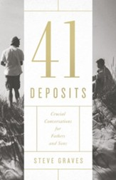 41 Deposits: Crucial Conversations for Fathers and Sons - eBook