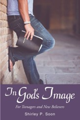 In God's Image: For Teenagers and New Believers - eBook