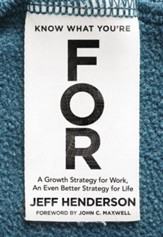 Know What You're FOR: A Growth Strategy for Work, An Even Better Strategy for Life - eBook
