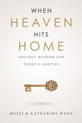 When Heaven Hits Home: Ancient Wisdom For Today's Couples - eBook