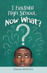 I Finished High School. Now What? - eBook