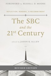 The SBC and the 21st Century: Reflection, Renewal & Recommitment / Revised - eBook