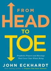 From Head to Toe: Prophetic Prayers and Blessings That Cover Your Whole Being - eBook