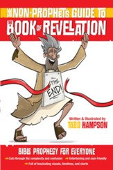 The Non-Prophet's Guide to the Book of Revelation: Bible Prophecy for Everyone - eBook