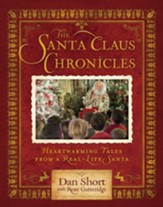 Santa Claus Chronicles: Heartwarming Tales from a Real-Life Santa - eBook