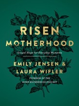Risen Motherhood: Gospel Hope for Everyday Moments - eBook