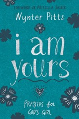 I Am Yours: Prayers for Tween Girls - eBook