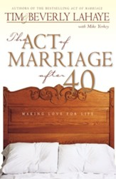 The Act of Marriage After 40: Making Love for Life - eBook
