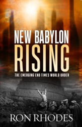New Babylon Rising: The Emerging End Times World Order - eBook
