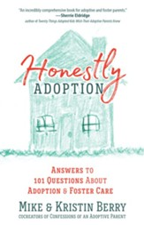 Honestly Adoption: Answers to 101 Questions About Adoption and Foster Care - eBook