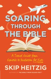 Soaring Through the Bible: A Travel Guide from Genesis to Revelation for Kids - eBook
