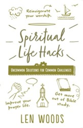Spiritual Life Hacks: Uncommon Solutions to Common Challenges - eBook