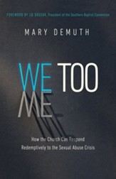 We Too: How the Church Can Respond Redemptively to the Sexual Abuse Crisis - eBook