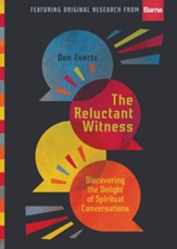 The Reluctant Witness: Discovering the Delight of Spiritual Conversations - eBook