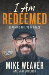 I Am Redeemed: Learning to Live in the Identity of Grace - eBook