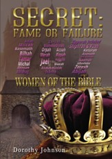 Secret: Fame or Failure: 107 Women of the Bible - eBook