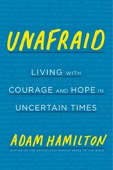 Unafraid: Living with Courage and Hope in Uncertain Times - eBook