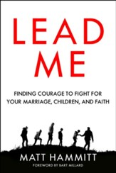 Lead Me: Finding Courage to Fight for Your Marriage, Children, and Faith - eBook