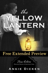 The Yellow Lantern (FREE PREVIEW): True Colors: Historical Stories of American Crime - eBook
