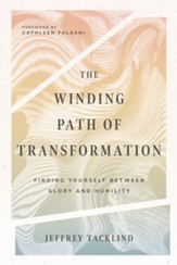 The Winding Path of Transformation: Finding Yourself Between Glory and Humility - eBook