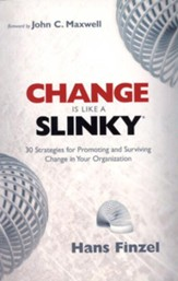 Change is Like a Slinky: 30 Strategies for Promoting and Surviving Change in Your Organization - eBook